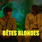 Bêtes Blondes